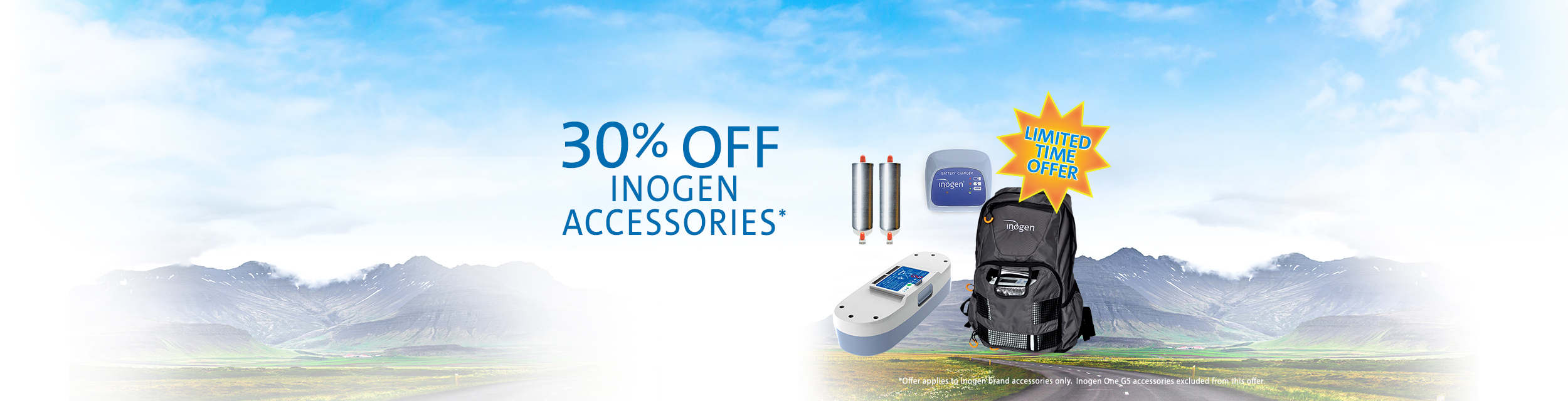 30% off Inogen accessories. Offer applies to Inogen brand accessories only. Inogen One G5 accessories excluded from this offer.